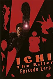 Ichi the Killer: Episode 0 (2002) Poster - Movie Forum, Cast, Reviews