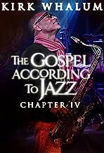 Kirk Whalum: The Gospel According to Jazz (IV)