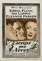 Escape Me Never