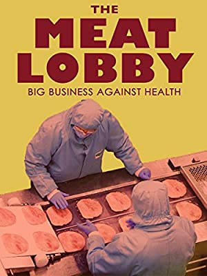 Where to stream The meat lobby: big business against health?