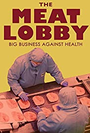 The meat lobby: big business against health? (2016) 720p