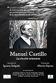 Manuel Castillo: la elección voluntaria Poster