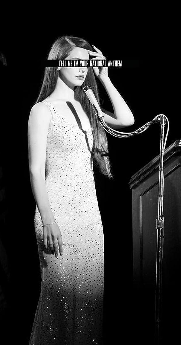 Lana Del Rey National Anthem Video 2012 Imdb
