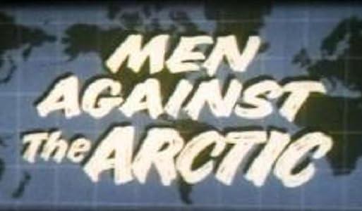 Men Against the Arctic by James Algar
