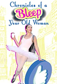 Chronicles of a BLEEP Year Old Woman Poster