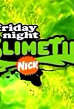 Friday Night Slimetime