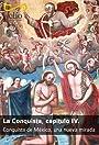 La Conquista, capítulo IV. La Conquista de México, una nueva mirada