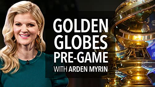 Golden Globes 2020 Pre-Game With Arden Myrin