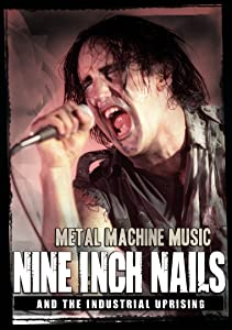 Absolutely free movie downloading Nine Inch Nails and the Industrial Uprising by [hddvd]