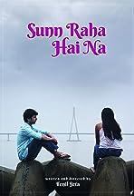 Sunn Raha Hai Na