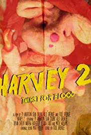 Harvey 2: Thirst for Blood Poster