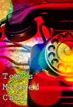 Tom's Missed Call