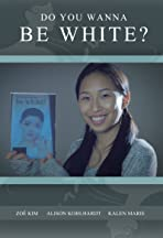 Do You Wanna Be White?