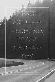 Three Arbitrary Viewpoints of One Arbitrary Day (2005)