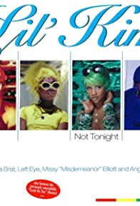 Primary photo for Lil' Kim Feat. Da Brat, Left Eye, Missy Elliott & Angie Martinez: Not Tonight (Ladies Night Remix)
