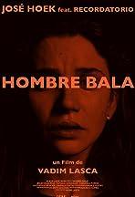 Jose Hoek feat. Recordatorio - Hombre Bala (Bullet Man)
