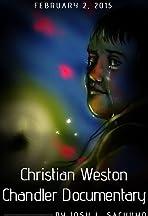 Christian Weston Chandler Documentary