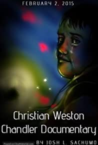 Primary photo for Christian Weston Chandler Documentary