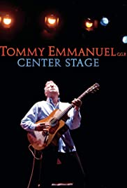 Tommy Emmanuel: Center Stage Poster
