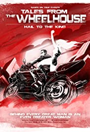 Tales from The WheelHouse: Hail to the King: A True Story Poster