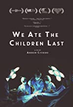 We Ate the Children Last