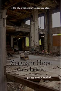 Best torrent movies sites free download Stagnant Hope: Gary, Indiana [Full]