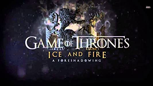 Watch new movie Game of Thrones Ice and Fire: A Foreshadowing by [480i]
