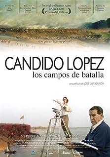 Cándido López - Los campos de batalla (2005)