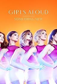 Cheryl, Kimberley Walsh, Nadine Coyle, Sarah Harding, Nicola Roberts, and Girls Aloud in Girls Aloud: Something New (2012)