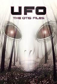 UFO: The Otis Files (2017)