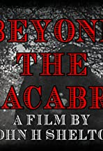 Beyond the Macabre