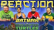 Batman vs Teenage Mutant Ninja Turtles ¡REACCIÓN DE PELÍCULA!