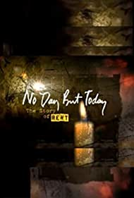 No Day But Today: The Story of 'Rent' (2006)