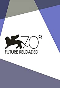 Primary photo for Venice 70: Future Reloaded