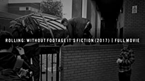Rolling: Without Footage It's Fiction