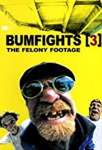 Bumfights 3: The Felony Footage