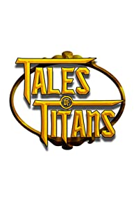 Primary photo for Tales of Titans