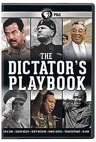 Idi Amin, Francisco Franco, Saddam Hussein, Il-Sung Kim, Benito Mussolini, and Manuel Noriega in The Dictator's Playbook