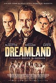 Dreamland(2019) Poster - Movie Forum, Cast, Reviews