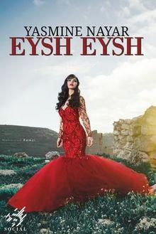 Yasmine Nayar: Eysh Eysh (2017 Video)