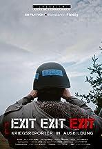 Exit Exit Exit: Kriegsreporter in Ausbildung