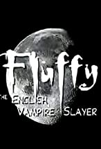 Primary image for Fluffy the English Vampire Slayer