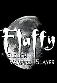 Primary photo for Fluffy the English Vampire Slayer