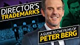 A Guide to the Films of Peter Berg