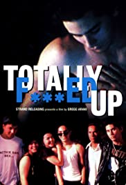 Totally F***ed Up(1993) Poster - Movie Forum, Cast, Reviews