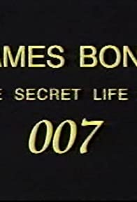 Primary photo for James Bond: The Secret Life of 007