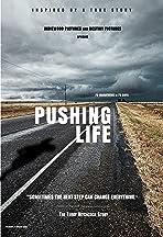 Pushing Life