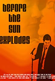 Before the Sun Explodes Poster