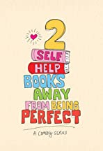 Two Self Help Books Away from Being Perfect