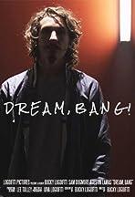 Dream, Bang!